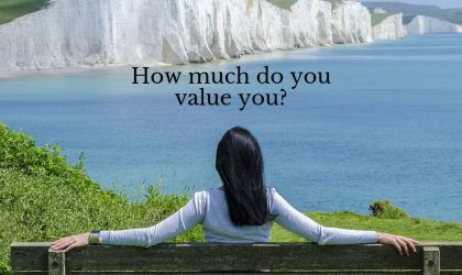 How much do you value you?