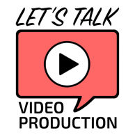 Let's Talk Video Production
